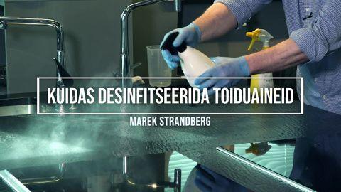 Marek Strandberg õpetab, kuidas desinfitseerida toiduaineid